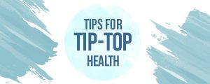 tips for tip top health