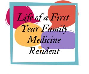 First Year Family Medicine Resident
